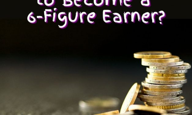 What Does it take to Become a 6-Figure Earner?